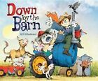 Down by the Barn by Will Hillenbrand (Hardback, 2014)