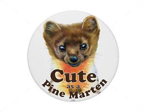 Cute-as-a-Pine-Marten-artwork-pin-badge-7-7cm-diameter