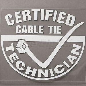 Certified Cable Tie Technician Funny Car Window Jdm Tool