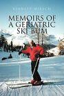 Memoirs of a Geriatric Ski Bum by Stanley Hirsch (Paperback / softback, 2011)