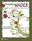 Everyday Magick for Children of Earth-based Spiritual Families by Rayne Storm (Paperback, 2012)