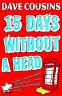 Fifteen Days without a Head von Dave Cousins (2012, Taschenbuch)