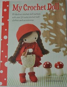 Crochet Pattern Book My Crochet Doll Isabelle Kessedjian Yarn Wool