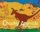Cheeky Animals by Shane Morgan (Board book, 2016)
