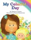 My Colorful Day 9781463429591 by Damon S. Jones Paperback