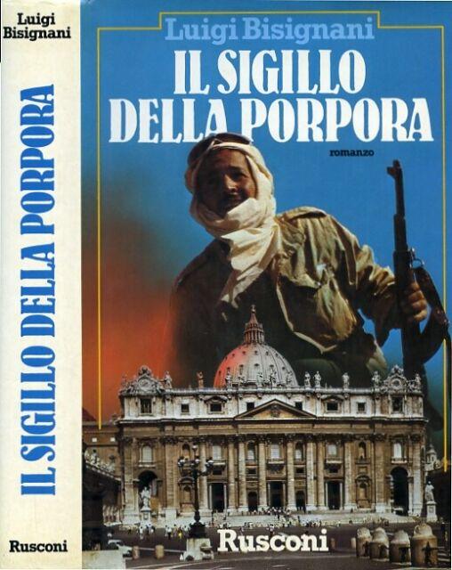 """LUIGI BISIGNANI """" IL SIGILLO DELLA PORPORA """"  RUSCONI 1988"""