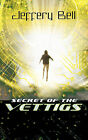 Secret of the Vettigs by Jeffery Bell (Paperback, 2011)