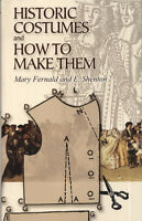 Historic Costumes And How To Make Them Patterns Antique Costumes