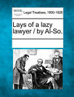 Lays of a Lazy Lawyer / By Al-So. by Gale, Making of Modern Law (Paperback / softback, 2011)