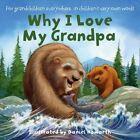 Why I Love My Grandpa by HarperCollins Publishers (Board book, 2014)
