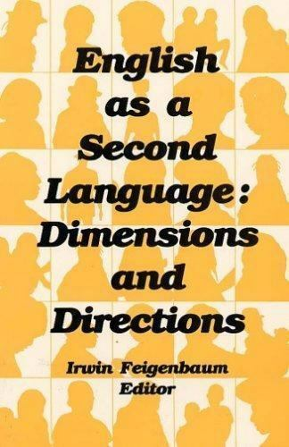 English As A Second Language: Dimensions And Directions: By Irwin Feigenbaum