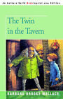 The Twin in the Tavern by Barbara Brooks Wallace (Paperback / softback, 2006)