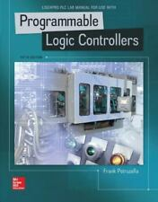 Logixpro Plc Lab Manual for Programmable Logic Controllers by Frank Petruzella P