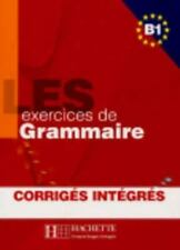 Les 500 Exercices Grammaire B1 Livre + Corriges Integres French Edition