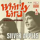 Whirly Bird/Oscillations von Silver Apples (2016)