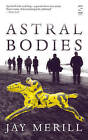 Astral Bodies by Jay Merill (Paperback, 2007)