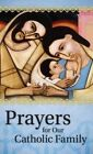 Prayers for Our Catholic Family by Our Sunday Visitor Inc.,U.S. (Paperback, 2014)