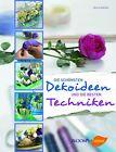 Die schönsten Dekoideen und die besten Techniken von Hella Henckel (2013, Gebundene Ausgabe)