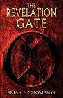 The Revelation Gate by Brian L Thompson (Paperback / softback, 2011)