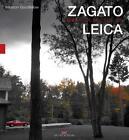Leica and Zagato von Winston Goodfellow (2016, Gebundene Ausgabe)