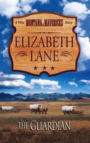The Guardian (Montana Mavericks: Gold Rush Grooms) by Lane, Elizabeth