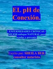 El PH de CONEXION : ENFERMEDADES CRÓNICAS MEJOR Enfoque NATURAL para Ayudar y...