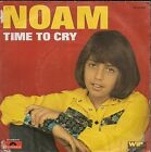 """45 TOURS / 7"""" SINGLE--NOAM--TIME TO CRY / GIVE ME LOVE--1975"""