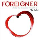 I Want to Know What Love Is: The Ballads by Foreigner (CD, Feb-2014, Ear Music)