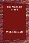 Der Mann Im Mond by Wilhelm Hauff (Paperback / softback, 2007)