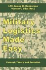 Military Logistics Made Easy Henderson Authorhouse Hardback 9781434374936