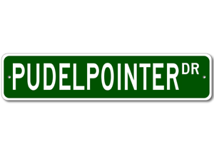 Pudelpointer  STREET SIGN ~ High Quality Aluminum ~ Dog