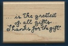 IS THE GREATEST GIFT Close To My Heart Card Words wood mount CRAFT RUBBER STAMP