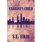 Cabrini's Child 9781424179565 by S E Elkin Paperback
