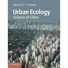 Urban Ecology: Science of Cities by Richard T. T. Forman (Paperback, 2014)