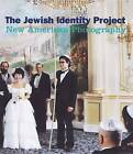 The Jewish Identity Project: New American Photography by Yale University Press (Hardback, 2005)