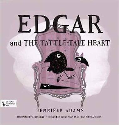 Edgar and the Tattle-Tale Heart by Jennifer Adams (2014, Hardcover)