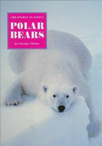 Polar Bears by Wendy Pfeffer