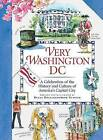 Very Washington DC: A Celebration of the History and Culture of America's Capital City by Diana Hollingsworth Gessler (Hardback, 2009)