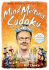 Will Shortz Presents Mind-Melting Sudoku: 200 Cranium-Crushing Puzzles by St Martin's Press (Paperback / softback, 2015)