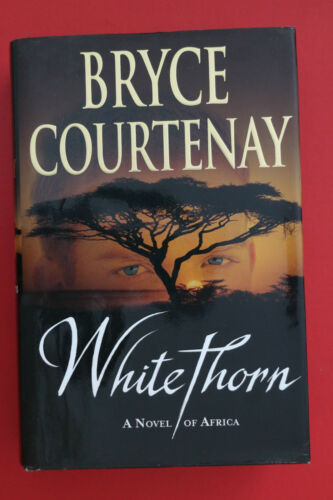 1 of 1 - WHITETHORN - A NOVEL OF AFRICA by Bryce Courtenay (HC/DJ, 2005)