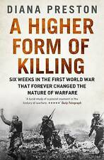 A Higher Form of Killing: Six Weeks in World War I That Forever Changed the...
