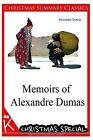 Memoirs of Alexandre Dumas [Christmas Summary Classics] by Alexandre Dumas (Paperback / softback, 2013)
