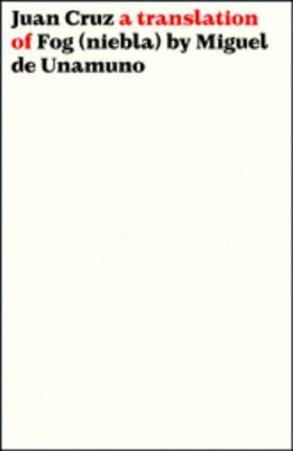 Fog: A Translation of Miguel De Unamuno's Niebla by Cruz, Juan Paperback Book