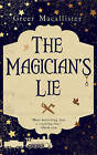 The Magician's Lie by Greer Macallister (Hardback, 2017)