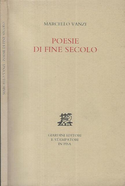 Poesie di fine secolo. . Marcello Vanzi. 1990. .