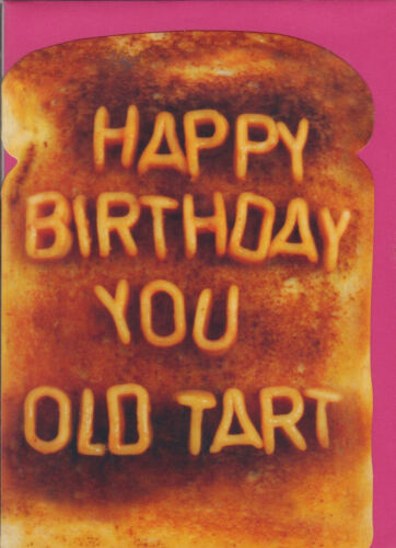 BB ~ FREE P/&P Happy Birthday You Old Tart Funny Humour Birthday Card
