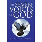 The Seven Voices of God 9781436375948 by Dr William H. Goddard Book