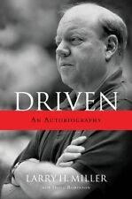 Driven : An Autobiography by Larry H. Miller and Doug Robinson (2010, Hardcover)