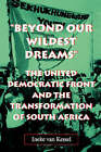 Beyond Our Wildest Dreams: The United Democratic Front and the Transformation of South Africa by Ineke van Kessel (Paperback, 1999)