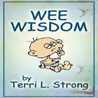 Wee Wisdom 9781463445935 by Terri L. Strong Paperback